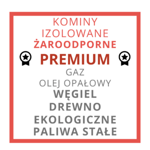 KOMINY ŻAROODPORNE PREMIUM